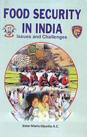 Food Security in India: Issues and Challenges, Rajesh